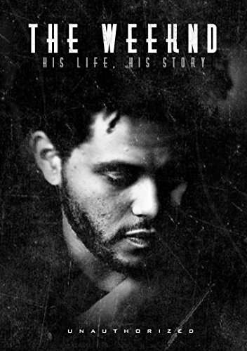 Weeknd-The-Weeknd-His-Life-His-Story-0